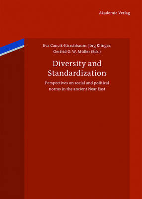 Diversity and Standardization: Perspectives on ancient Near Eastern cultural history (Hardback)