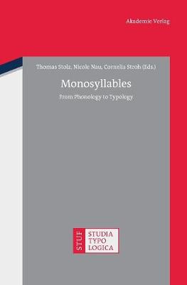 Monosyllables: From Phonology to Typology - Studia Typologica 12 (Hardback)