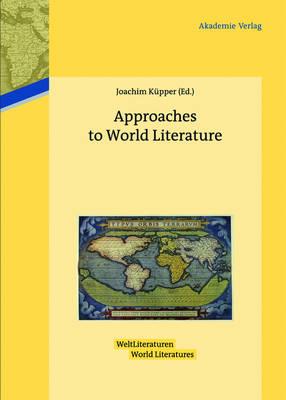 Approaches to World Literature - WeltLiteraturen / World Literatures 1 (Hardback)