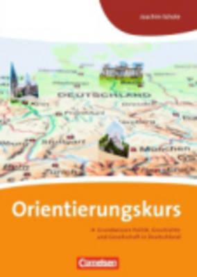 Orientierungskurs - Grundwissen Politik, Geschichte Und Gesellschaft: Kursbuch (Paperback)