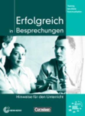 Training berufliche Kommunikation: Erfolgreich in Besprechungen - Lehrerhandbuch (Paperback)