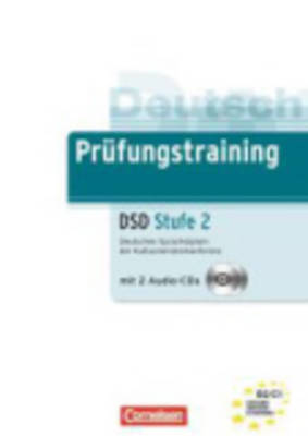 Prufungstraining Daf: Deutsches Sprachdiplom Dsd Stufe 2 (B2 - C1) - Ubungsbuch MIT CD