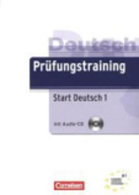 Prufungstraining DaF: Start Deutsch 1 - Ubungsbuch mit CD (1) (A1)