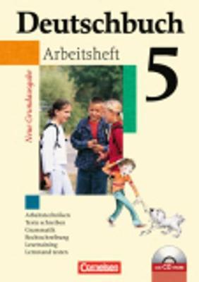 Deutschbuch: Deutschbuch 5 Arbeitsheft MIT CD-Rom - Neue Grundausgabe