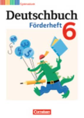 Deutschbuch: Deutschbuch 6 Forderheft (Paperback)