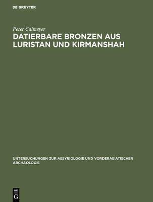 Datierbare Bronzen Aus Luristan Und Kirmanshah (Hardback)
