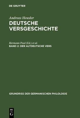 Deutsche Versgeschichte, Band 2, Der Altdeutsche Vers - Grundria Der Germanischen Philologie 8/2 (Hardback)