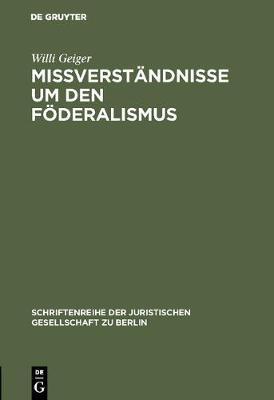 Mi verst ndnisse Um Den F deralismus - Schriftenreihe der Juristischen Gesellschaft Zu Berlin 8 (Hardback)