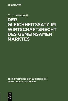 Der Gleichheitssatz im Wirtschaftsrecht des Gemeinsamen Marktes - Schriftenreihe der Juristischen Gesellschaft Zu Berlin 19 (Hardback)