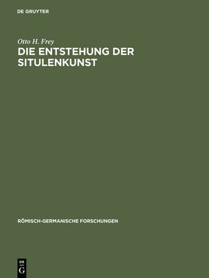 Die Entstehung Der Situlenkunst: Studien Zur Fig rlich Verzierten Toreutik Von Este - Ramisch-Germanische Forschungen 31 (Hardback)