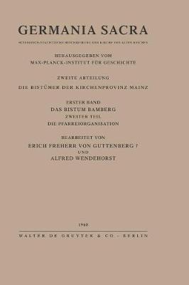 Das Bistum Bamberg. Teil 2: Die Pfarreiorganisation (Hardback)