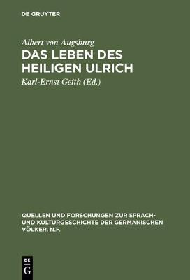Das Leben Des Heiligen Ulrich - Quellen Und Forschungen Zur Sprach- Und Kulturgeschichte der 39 (Hardback)