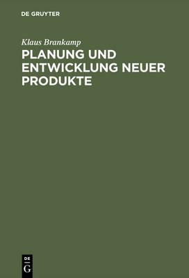 Planung Und Entwicklung Neuer Produkte (Hardback)