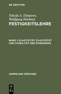 Festigkeitslehre, Band 1, Elastizit t, Plastizit t Und Stabilit t Der Stabwerke - Sammlung Goschen 6144 (Hardback)