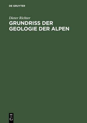 Grundriss Der Geologie Der Alpen (Hardback)