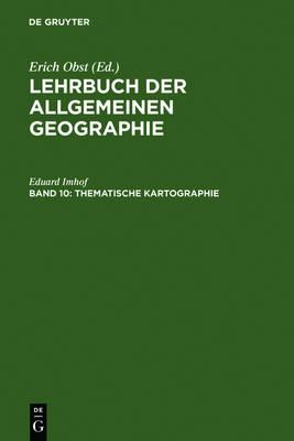 Thematische Kartographie - Lehrbuch Der Allgemeinen Geographie 10 (Hardback)