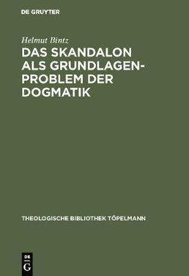 Das Skandalon ALS Grundlagenproblem Der Dogmatik: Eine Auseinandersetzung Mit Karl Barth (Hardback)