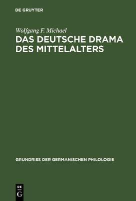 Das Deutsche Drama Des Mittelalters - Grundriss Der Germanischen Philologie 20 (Hardback)