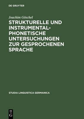 Strukturelle Und Instrumental-Phonetische Untersuchungen Zur Gesprochenen Sprache: Dargestellt an Mitteldeutschen Und Niederdeutschen Dialekten - Studia Linguistica Germanica 9 (Hardback)