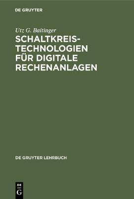 Schaltkreistechnologien Fur Digitale Rechenanlagen - de Gruyter Lehrbuch (Hardback)