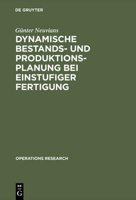 Dynamische Bestands- und Produktionsplanung bei einstufiger Fertigung - Operations Research (Hardback)