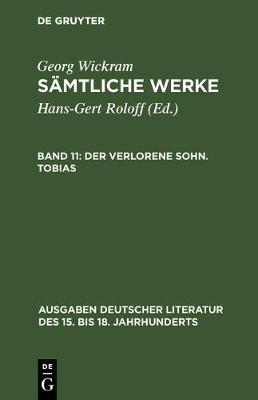 S mtliche Werke, Band 11, Der Verlorene Sohn. Tobias - Der Verlorene Sohn 11 (Hardback)