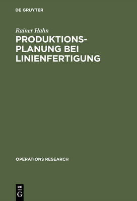Produktionsplanung Bei Linienfertigung - Operations Research (Hardback)