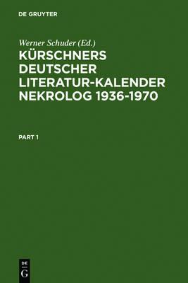 Kurschners Deutscher Literatur-Kalender. Nekrolog 1936-1970 (Hardback)