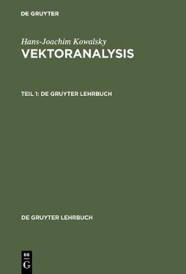 Vektoranalysis, Teil 1, de Gruyter Lehrbuch - de Gruyter Lehrbuch (Hardback)