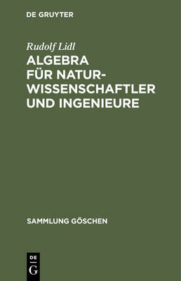 Algebra F r Naturwissenschaftler Und Ingenieure - Sammlung Goschen 2120 (Hardback)