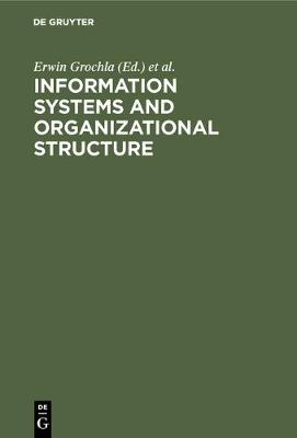 Information Systems and Organizational Structure (Hardback)