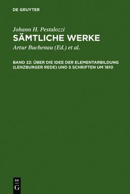 ber die Idee der Elementarbildung (Lenzburger Rede) und 5 Schriften um 1810 (Hardback)