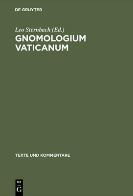 Gnomologium Vaticanum: (e Codice Vaticano Graeco 743) - Texte Und Kommentare 2 (Hardback)