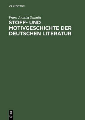 Stoff- und Motivgeschichte der deutschen Literatur: Eine Bibliographie (Hardback)