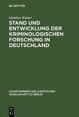 Stand Und Entwicklung Der Kriminologischen Forschung in Deutschland - Schriftenreihe Der Juristischen Gesellschaft E.V. Berlin 49 (Hardback)