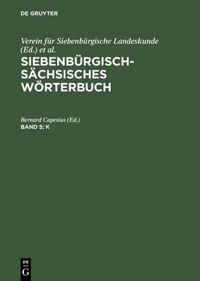 Siebenb rgisch-S chsisches W rterbuch, Band 5, K (Hardback)