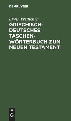 Griechisch-Deutsches Taschenwoerterbuch Zum Neuen Testament (Hardback)