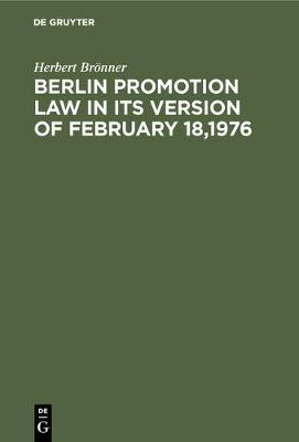 Berlin Promotion Law in Its Version of February 18,1976 (Hardback)