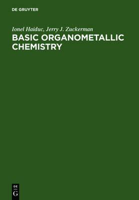 Basic Organometallic Chemistry: Containing Comprehensive Bibliography (Hardback)