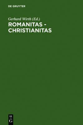 Romanitas - Christianitas: Untersuchungen zur Geschichte und Literatur der roemischen Kaiserzeit. Johannes Straub zum 70. Geburtstag am 18. Oktober 1982 gewidmet (Hardback)