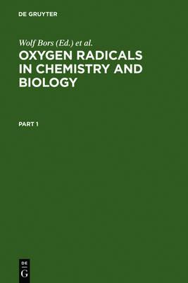 Oxygen Radicals in Chemistry and Biology: Proceedings, 3. Internat. Conference, Neuherberg, Federal Republic of Germany, July 10-15, 1983 (Hardback)