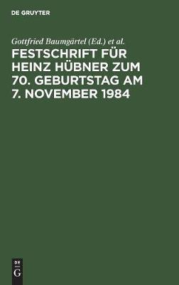 Festschrift Fur Heinz Hubner Zum 70. Geburtstag Am 7. November 1984 (Hardback)