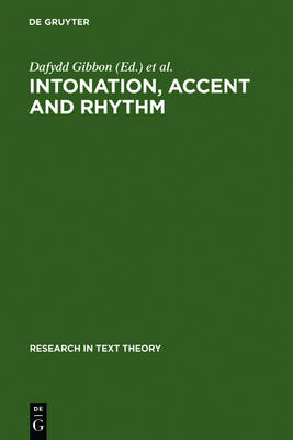 Intonation, Accent and Rhythm: Studies in Discourse Phonology - Research in Text Theory (Hardback)