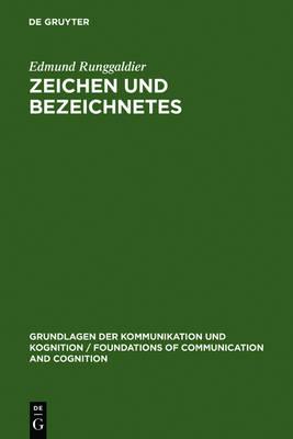 Zeichen Und Bezeichnetes - Grundlagen Der Kommunikation Und Kognition / Foundations of (Hardback)