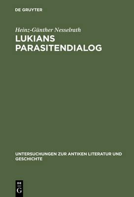 Lukians Parasitendialog - Untersuchungen Zur Antiken Literatur Und Geschichte 22 (Hardback)
