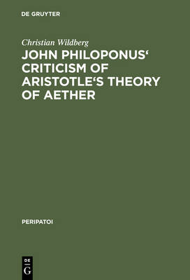 John Philoponus' Criticism of Aristotle's Theory of Aether - Peripatoi 16 (Hardback)