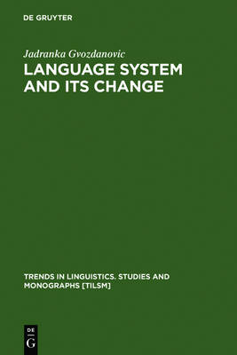 Language System and its Change: On Theory and Testability - Trends in Linguistics. Studies and Monographs [TiLSM] (Hardback)