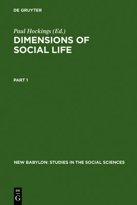 Dimensions of Social Life: Essays in Honor of David G. Mandelbaum - New Babylon 48 (Hardback)