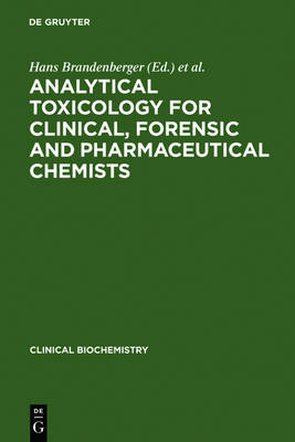 Analytical Toxicology for Clinical, Forensic and Pharmaceutical Chemists - Clinical Biochemistry 5 (Hardback)
