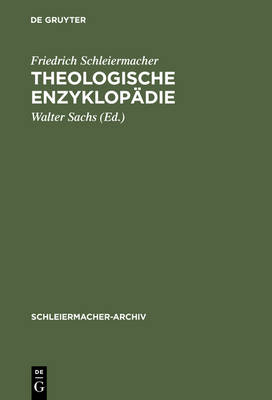 Theologische Enzyklopadie: (1831/32). Nachschrift David Friedrich Strauss - Schleiermacher-Archiv (Hardback)